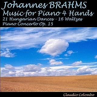 Brahms : 21 Hungarian Dances, 16 Waltzes & Concerto Op. 15