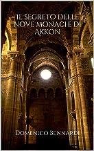 Il segreto delle nove monache di Akkon (Romanzi) (Italian Edition)