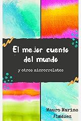 El mejor cuento del mundo: y otros microrrelatos (Spanish Edition) Kindle Edition