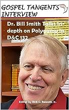Dr. Bill Smith Talks In-depth on Polygamy in D&C 132
