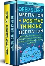 Deep Sleep Meditation + Positive Thinking Meditation: Unlock The Power Of Sleep Hypnosis and Positive Thinking to Manifest Success and Abundance with Meditation, Self-Hypnosis, and Affirmation