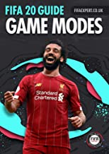 FIFA 20 Game Modes Guide: Career Mode, Pro Clubs, FUT, Seasons and a secret game mode! (FIFA 20 Guides) (English Edition)