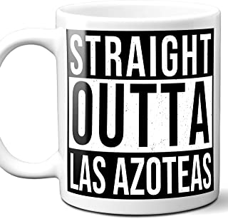 Straight Outta Las Azoteas Mexico City Town Souvenir Gift Coffee Mug. 11 Ounces.