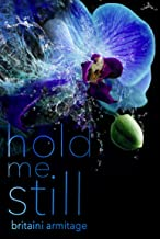 Hold Me Still: Will Elliott be able to protect her, and will Ella survive with both her life and her heart? (You and Me Book 1)