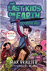The Last Kids on Earth and the Doomsday Race: The funniest illustrated middle grade adventure of 2021 from the New York Times bestselling Last Kids series ... Netflix show (The Last Kids on Earth) Kindle Edition