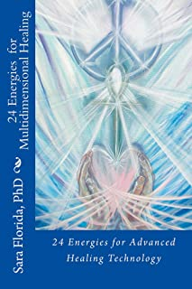 24 Energies for Multidimensional Healing: Advanced Healing Technology