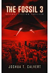The Fossil 3: Science Fiction Thriller (Secrets Of Mars Book 3) Kindle Edition
