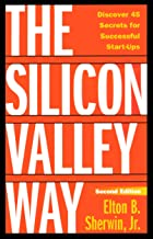 The Silicon Valley Way Second Edition: Discover 45 Secrets for Successful Start-Ups