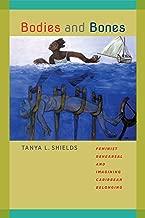 Bodies and Bones: Feminist Rehearsal and Imagining Caribbean Belonging (New World Studies)