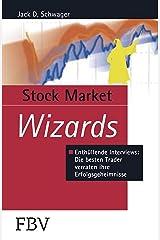 Stock Market Wizards: Enthüllende Interviews mit erfolgreichen Tradern und Investoren (Börse online Edition) (German Edition) Kindle Edition