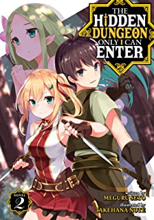 The Hidden Dungeon Only I Can Enter (Light Novel) Vol. 2 (English Edition)