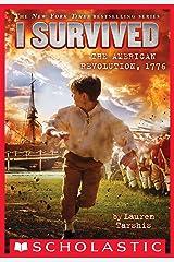 I Survived the American Revolution, 1776 (I Survived #15) Kindle Edition