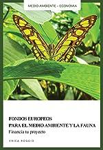 Fondos europeos para el medio ambiente y la fauna: Financia tu proyecto