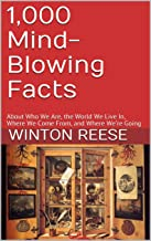 1,000 Mind-Blowing Facts: About Who We Are, the World We Live In,  Where We Come From, and Where We're Going