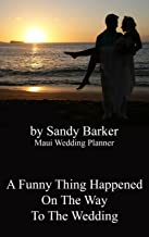 A Funny Thing Happened On The Way To The Wedding!