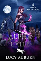 Alpha Exile (Wolf Ascendant Book 4) (English Edition) Format Kindle