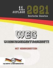 WEG - Wohnungseigentumsgesetz: Mit Nebengesetzen (Aktuelle Gesetze 2021) (German Edition)