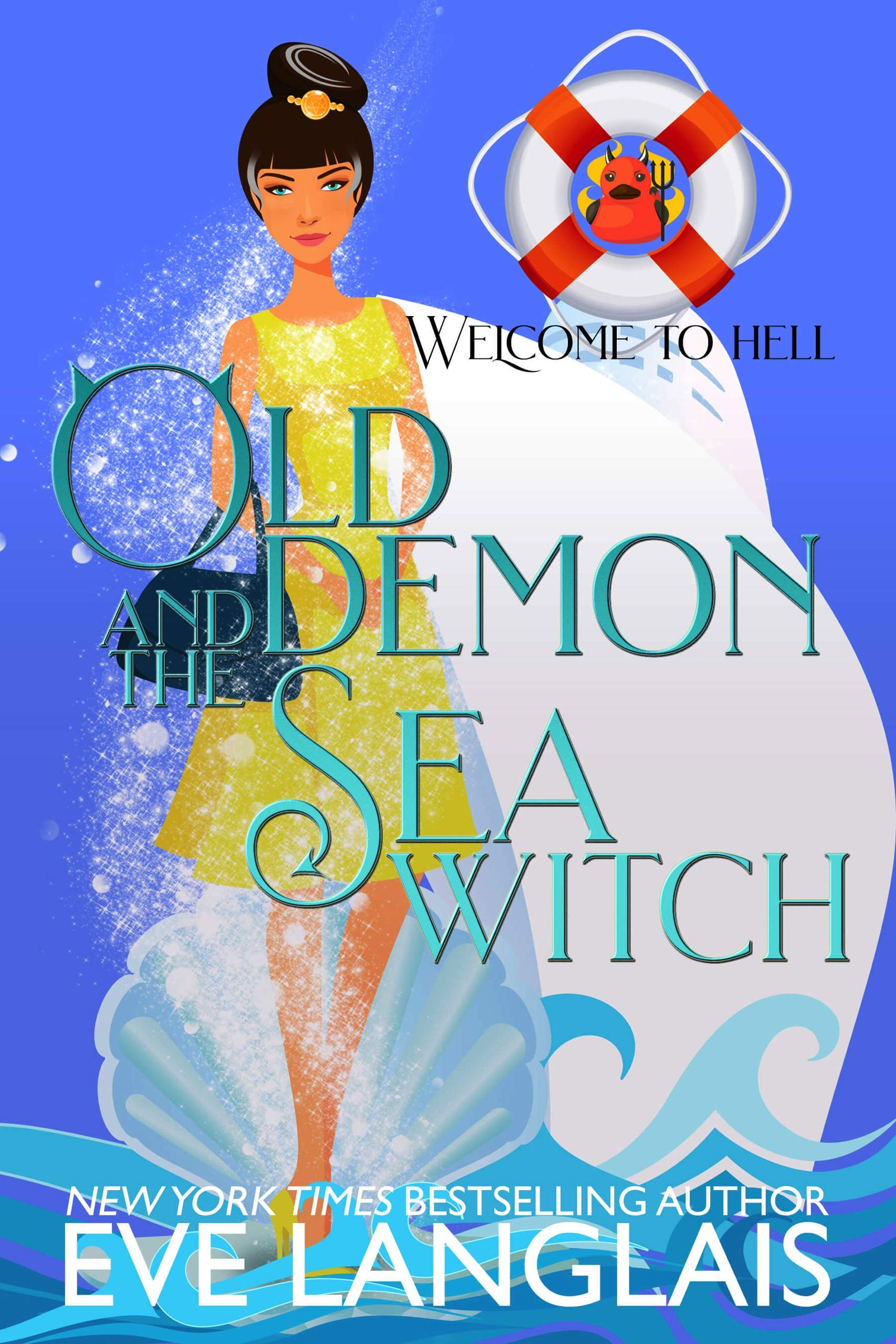Old Demon and the Sea Witch: A Hell Cruise Adventure (Welcome To Hell Book 10)