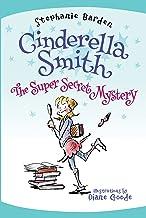 The Super Secret Mystery (Cinderella Smith Book 3)