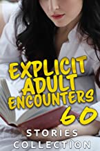 EXPLICIT ADULT ENCOUNTERS (60 STORIES COLLECTION)