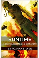 Runtime: A Chameleon Moon Short Story (Chameleon Moon Short Stories Book 1) Kindle Edition