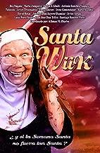 Santa WiiK: ¿Y si la Semana Santa no fuera tan santa? (Spanish Edition)