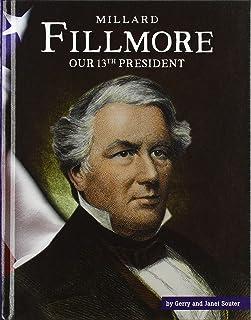 Millard Fillmore: Our 13th President