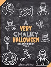 A Very CHALKY Halloween Coloring Book: Halloween Chalkboard Coloring Book (Large Print Coloring Book) (Chalk-style) (Volume 1)