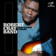Robert Cray Band - 'That's What I Heard'