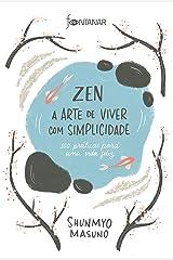 Zen – A arte de viver com simplicidade: 100 práticas para uma vida feliz (Portuguese Edition) Kindle Edition