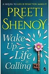 Wake Up, Life is Calling Kindle Edition