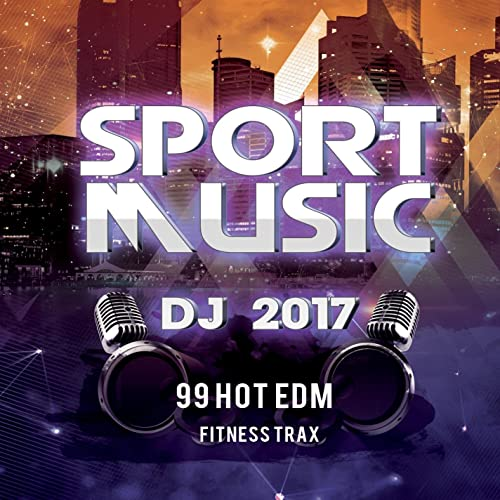 Sport Music DJ 2017 (99 Hot EDM Fitness Trax) de Top Workout Dj en ...