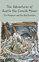 The Adventures of Austin the Cornish Miner Book Two: The Morgawr and the Bad Knockers
