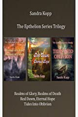 The Epthelion Series Box Set: Realms of Glory, Realms of Death; Red Dawn, Eternal Hope; Tides Into Oblivion Kindle Edition
