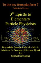 3rd Epistle to Elementary Particle Physicists: Beyond the Standard Model – Metric Solutions for Neutrino, Electron, Quark