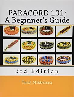 Paracord 101: A Beginner's Guide, 3rd Edition