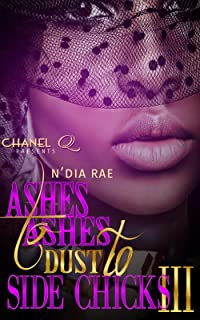 Ashes to Ashes, Dust to Side Chicks 3