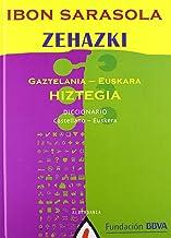 Zehazki: Gaztelania-euskara hiztegia. Diccionario castellano-euskera (Bildumaz kanpokoak / Fuera de colección)