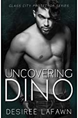 Uncovering Dino (Glass City Protector Book 3) Kindle Edition
