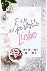 Eine unperfekte Liebe: Liebesroman (German Edition) Format Kindle