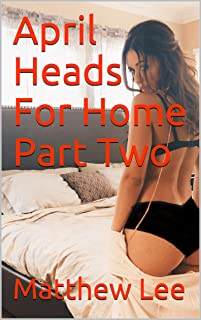 April Heads For Home Part Two