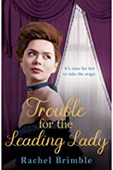 Trouble for the Leading Lady: a gripping Victorian saga Kindle Edition
