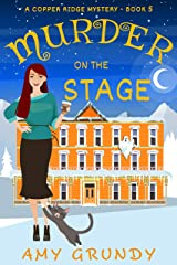 Murder on the Stage: A Copper Ridge Mystery - Book 5 Kindle Edition