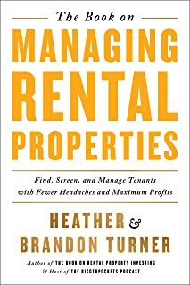 The Book on Managing Rental Properties: A Proven System for Finding, Screening, and Managing Tenants with Fewer Headaches ...