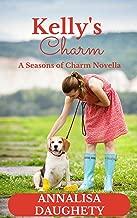 Kelly's Charm: A Seasons of Charm Novella