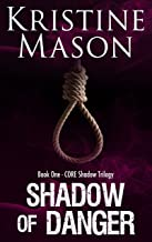 Shadow of Danger (Book 1 C.O.R.E. Shadow Trilogy) (C.O.R.E. Series)
