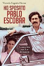 Scaricare Libri Ho sposato Pablo Escobar. La mia vita con il re dei narcos PDF