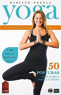 YOGA - CATÁLOGO DE POSTURAS 1: NIVEL BÁSICO, INICIAL Y