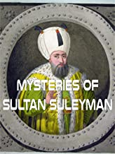 Mysteries of Sultan Suleyman
