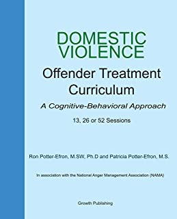 Domestic Violence Offender Treatment Curriculum - A Cognitive-Behavioral Approach